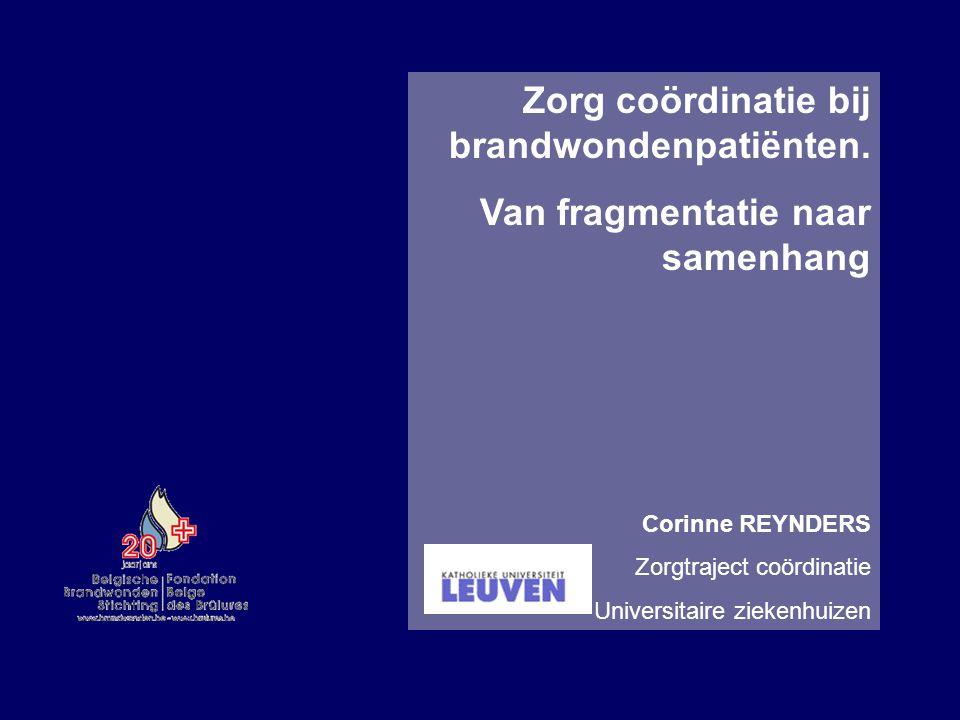 Praktijk Het zorgtraject = een verbinding van verschillende schakels Corinne Reynders - Zorgcoördinatie