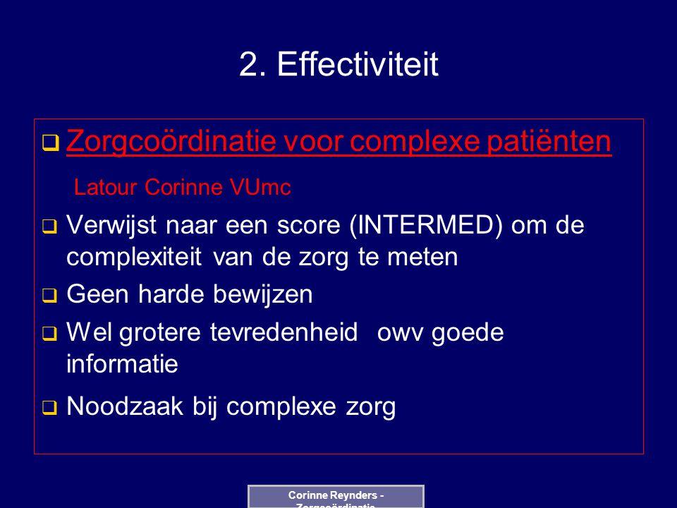 2. Effectiviteit  Zorgcoördinatie voor complexe patiënten Latour Corinne VUmc  Verwijst naar een score (INTERMED) om de complexiteit van de zorg te