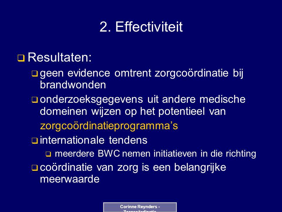 2. Effectiviteit  Resultaten:  geen evidence omtrent zorgcoördinatie bij brandwonden  onderzoeksgegevens uit andere medische domeinen wijzen op het