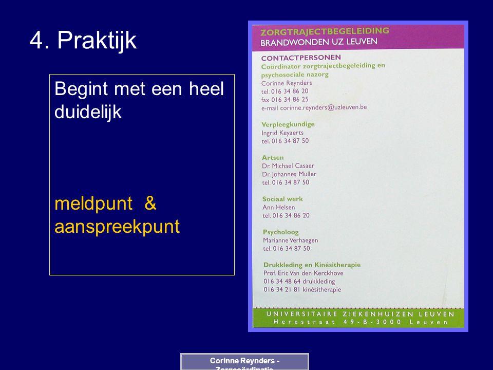 4. Praktijk Corinne Reynders - Zorgcoördinatie Begint met een heel duidelijk meldpunt & aanspreekpunt