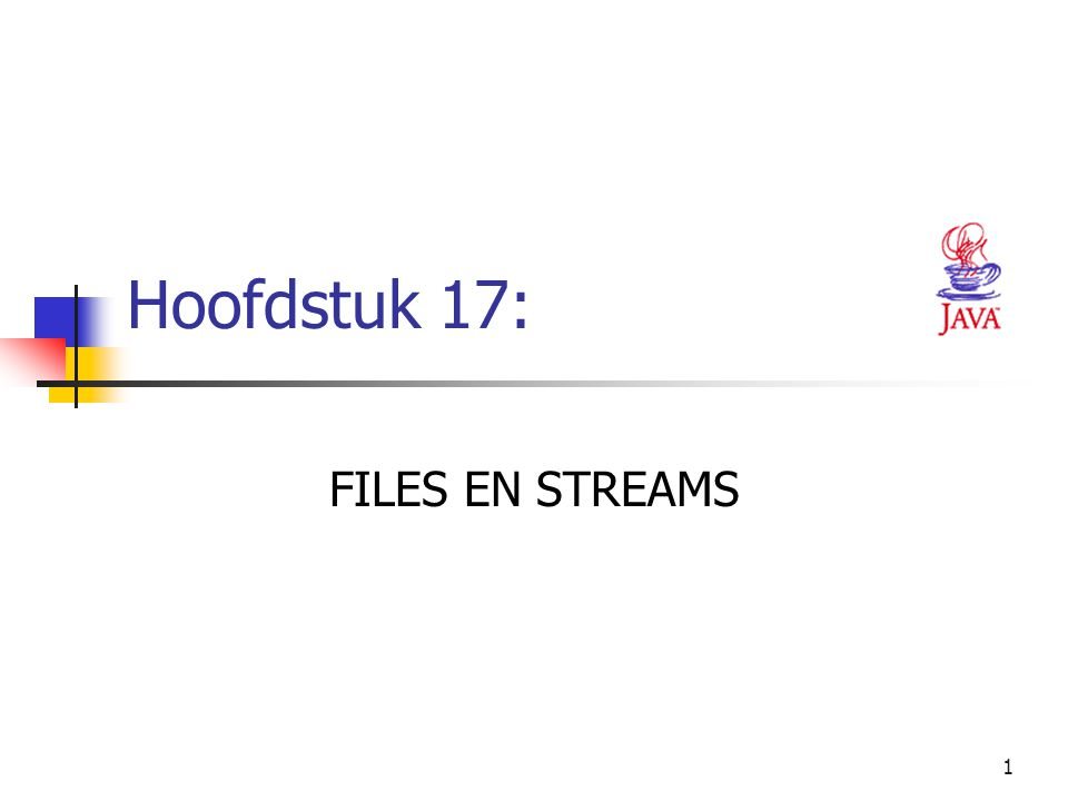 1 Hoofdstuk 17: FILES EN STREAMS