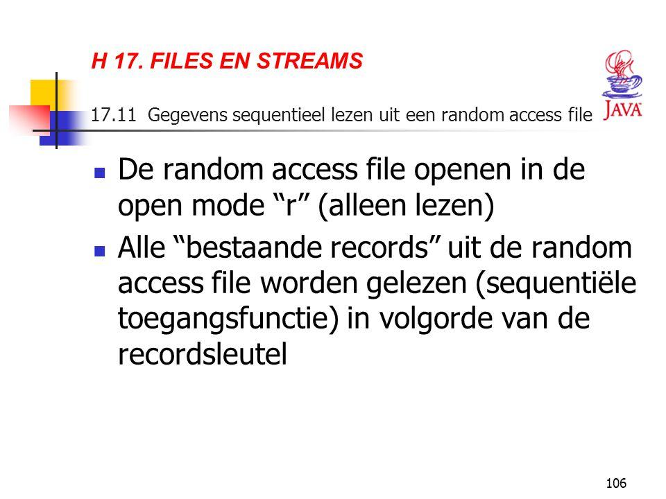 """106 H 17. FILES EN STREAMS 17.11 Gegevens sequentieel lezen uit een random access file De random access file openen in de open mode """"r"""" (alleen lezen)"""