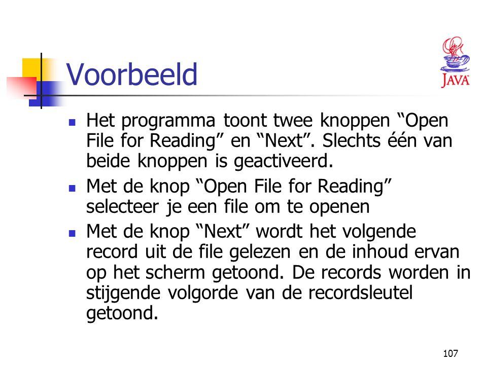 """107 Voorbeeld Het programma toont twee knoppen """"Open File for Reading"""" en """"Next"""". Slechts één van beide knoppen is geactiveerd. Met de knop """"Open File"""