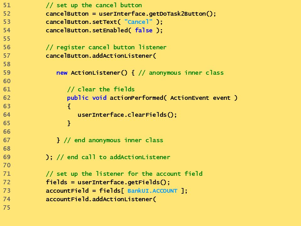 51 // set up the cancel button 52 cancelButton = userInterface.getDoTask2Button(); 53 cancelButton.setText(