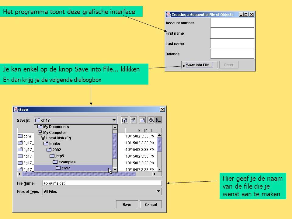 Het programma toont deze grafische interface Je kan enkel op de knop Save into File... klikken En dan krijg je de volgende dialoogbox Hier geef je de