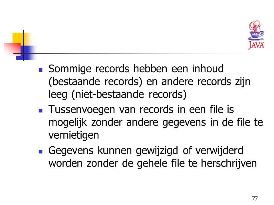77 Sommige records hebben een inhoud (bestaande records) en andere records zijn leeg (niet-bestaande records) Tussenvoegen van records in een file is