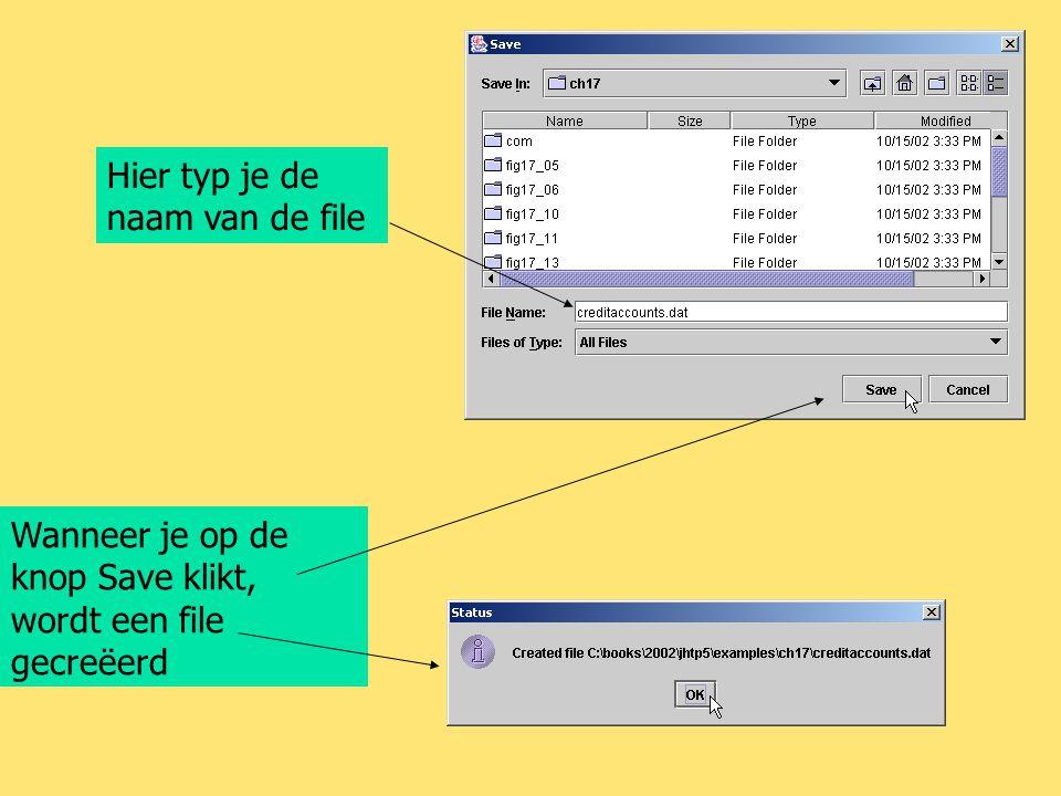Hier typ je de naam van de file Wanneer je op de knop Save klikt, wordt een file gecreëerd