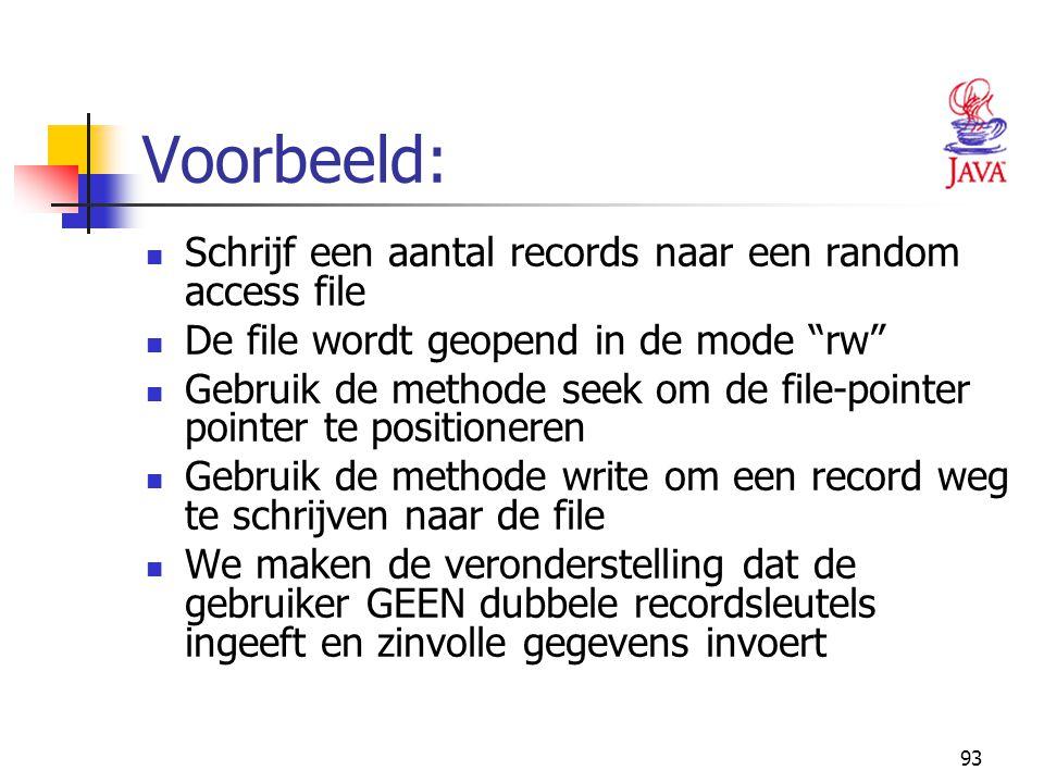"""93 Voorbeeld: Schrijf een aantal records naar een random access file De file wordt geopend in de mode """"rw"""" Gebruik de methode seek om de file-pointer"""