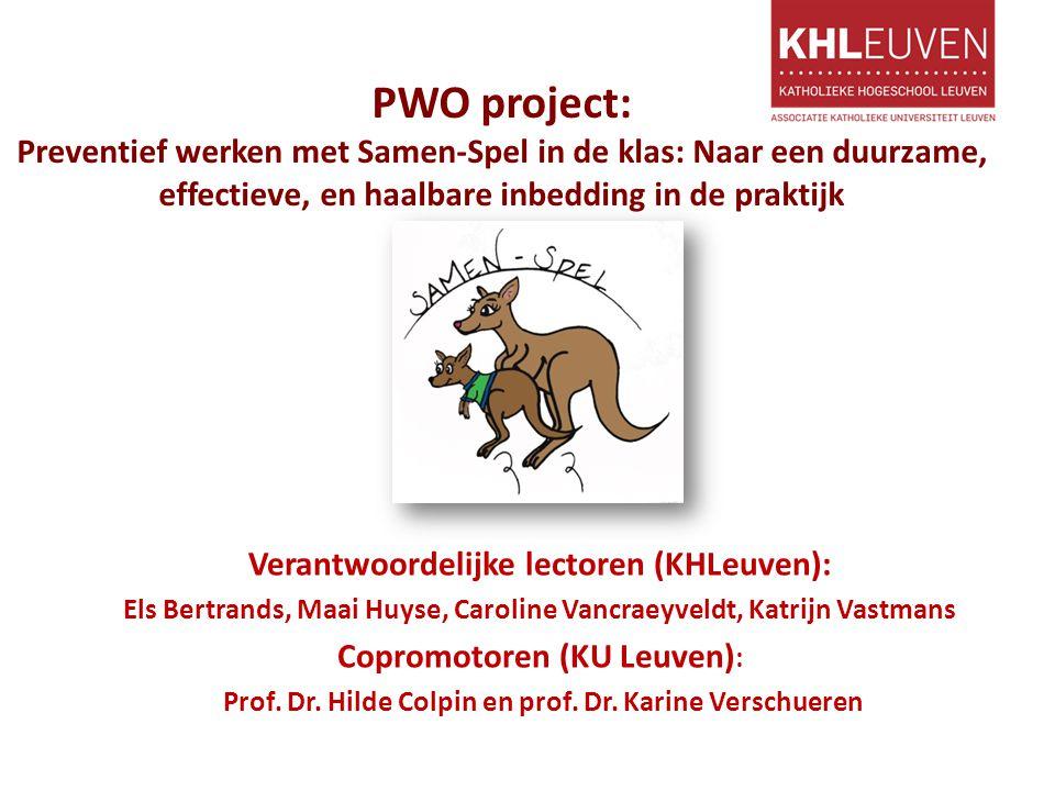 PWO project: Preventief werken met Samen-Spel in de klas: Naar een duurzame, effectieve, en haalbare inbedding in de praktijk Verantwoordelijke lector