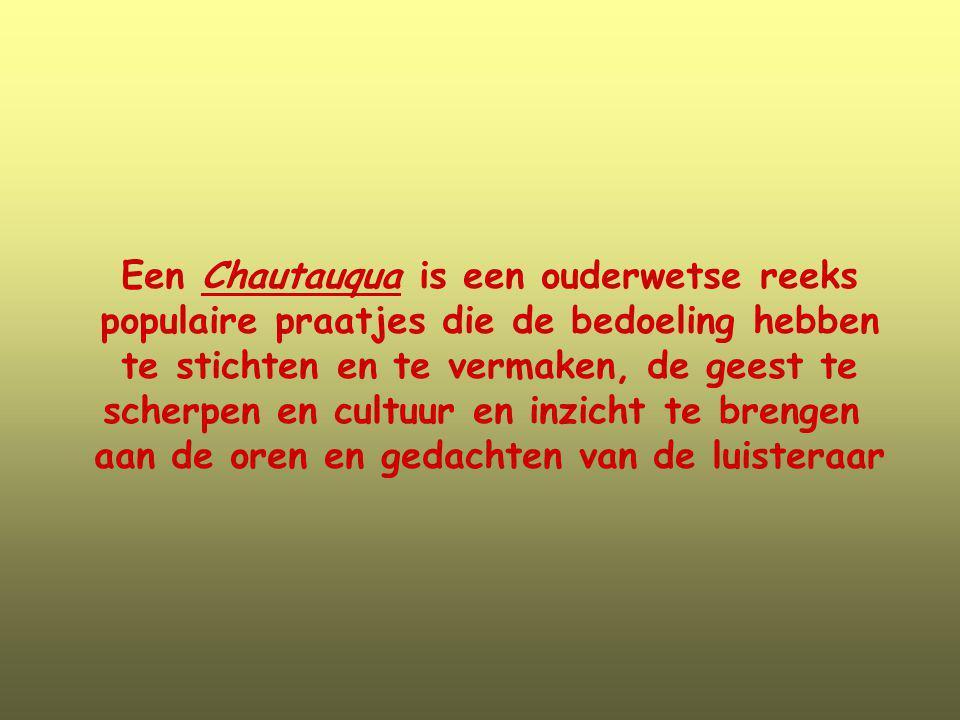 Een Chautauqua is een ouderwetse reeks populaire praatjes die de bedoeling hebben te stichten en te vermaken, de geest te scherpen en cultuur en inzic