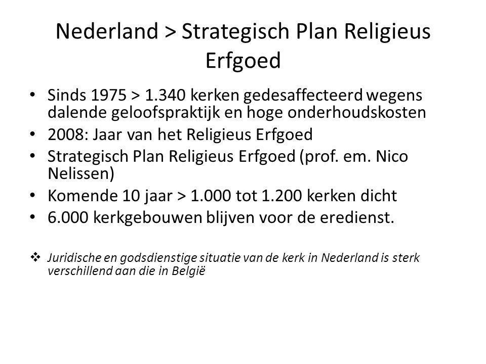 Nederland > Strategisch Plan Religieus Erfgoed Sinds 1975 > 1.340 kerken gedesaffecteerd wegens dalende geloofspraktijk en hoge onderhoudskosten 2008: Jaar van het Religieus Erfgoed Strategisch Plan Religieus Erfgoed (prof.