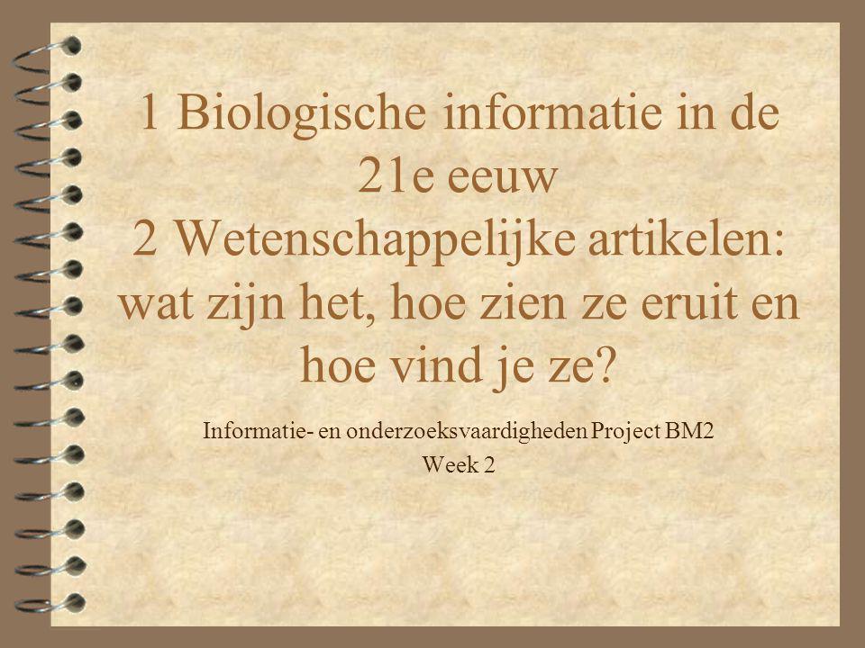 Artikelen lezen 4 http://www.lib.purdue.edu/phys/in st/scipaper.html#mainmenu http://www.lib.purdue.edu/phys/in st/scipaper.html#mainmenu  Meer links spoedig op www.bioplein.nl www.bioplein.nl