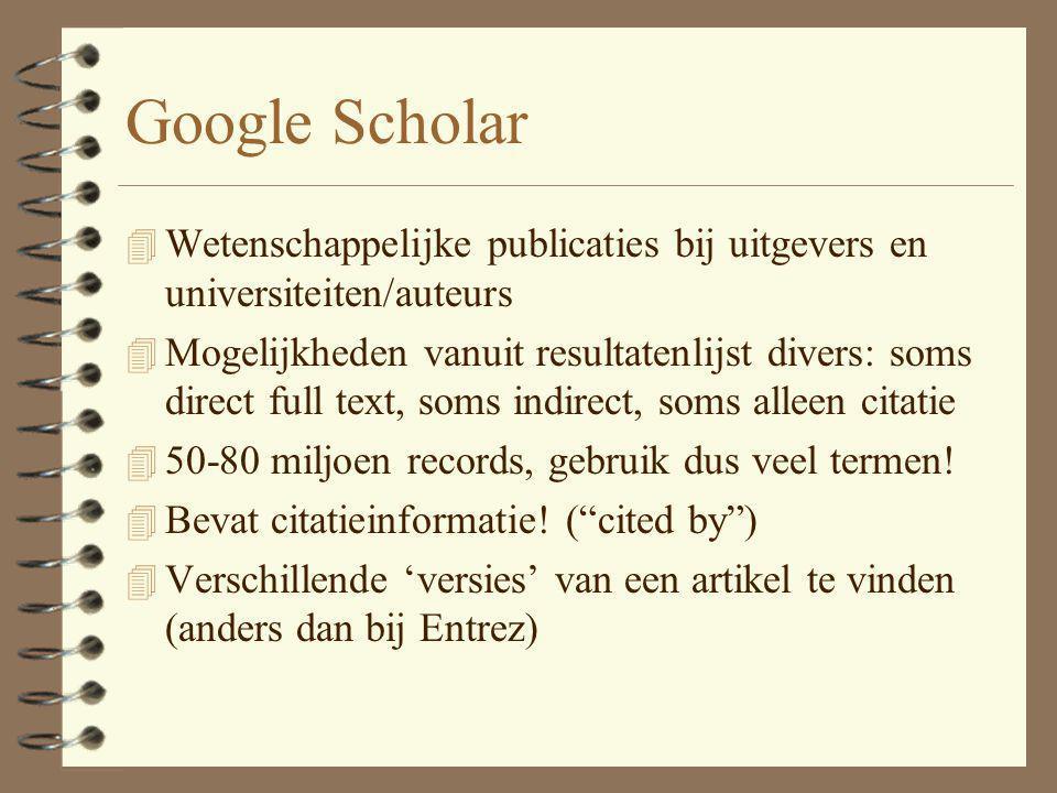 4 Wetenschappelijke publicaties bij uitgevers en universiteiten/auteurs 4 Mogelijkheden vanuit resultatenlijst divers: soms direct full text, soms ind