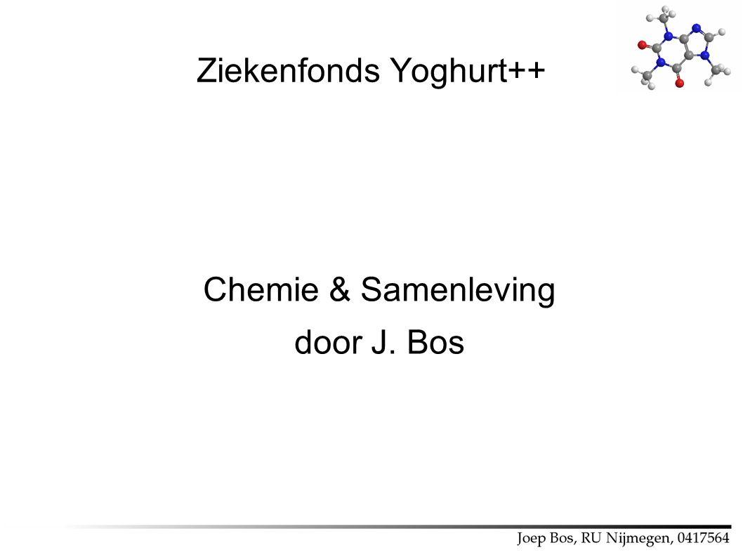 Ziekenfonds Yoghurt++ Chemie & Samenleving door J. Bos