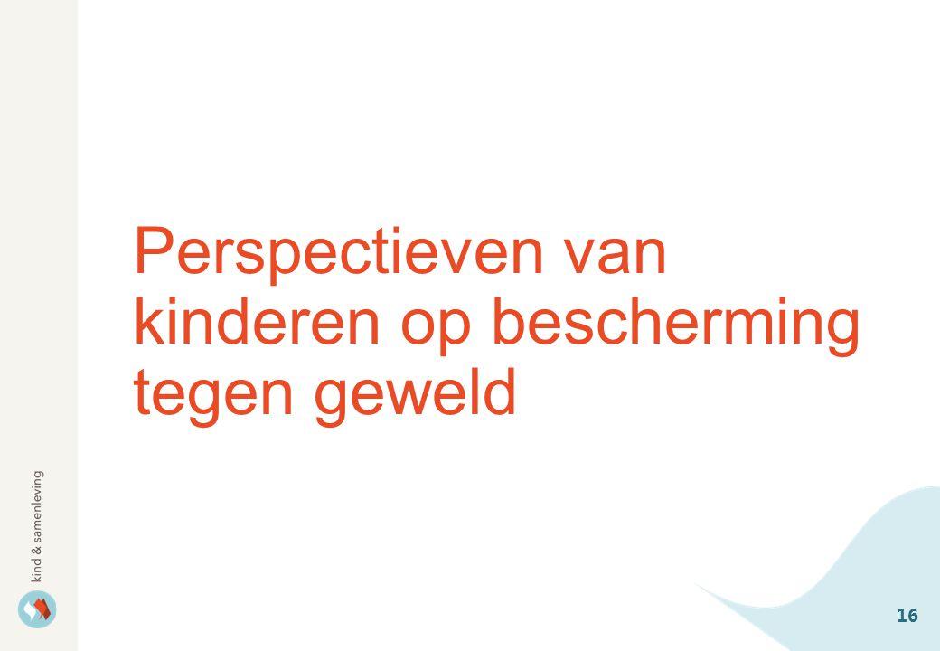 Perspectieven van kinderen op bescherming tegen geweld 16