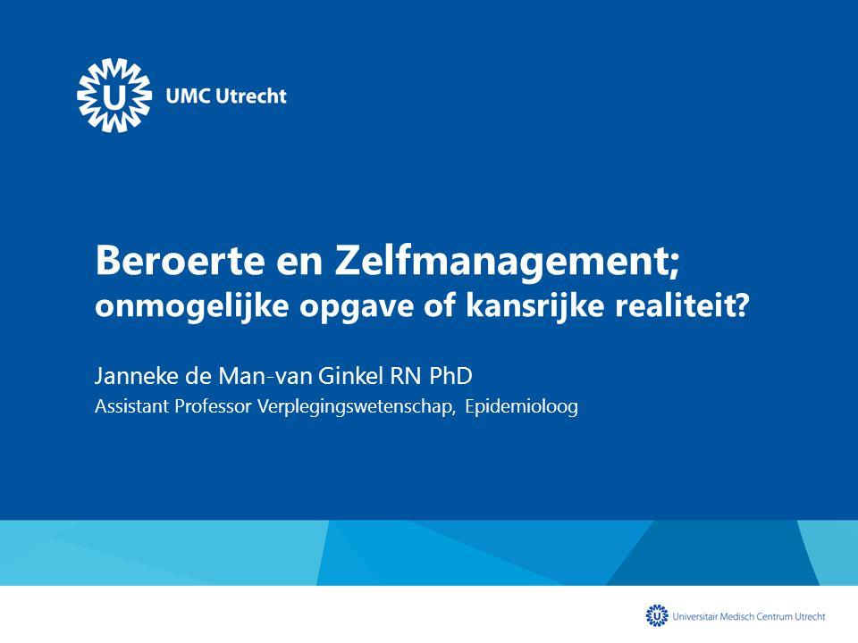 Beroerte en Zelfmanagement; onmogelijke opgave of kansrijke realiteit? Janneke de Man-van Ginkel RN PhD Assistant Professor Verplegingswetenschap, Epi
