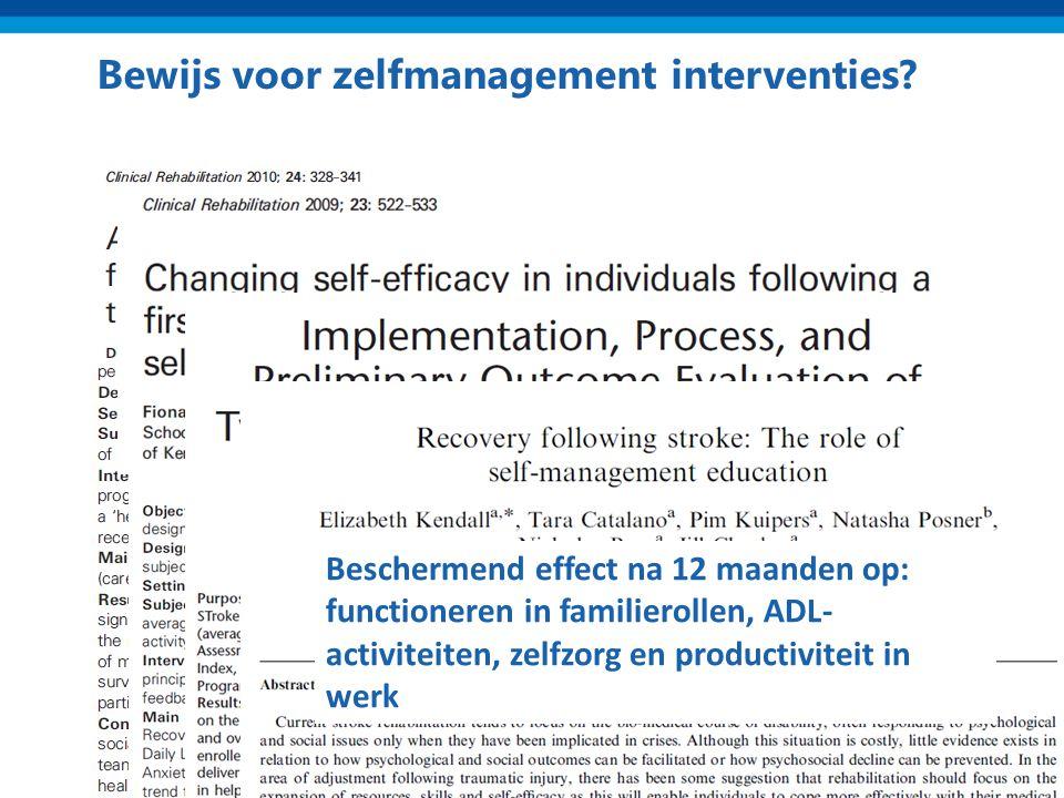 Bewijs voor zelfmanagement interventies? Positieve trend na 3 maanden in: sociale interactie, fysiek activiteit, gezonde keuzes maken, kwaliteit van l