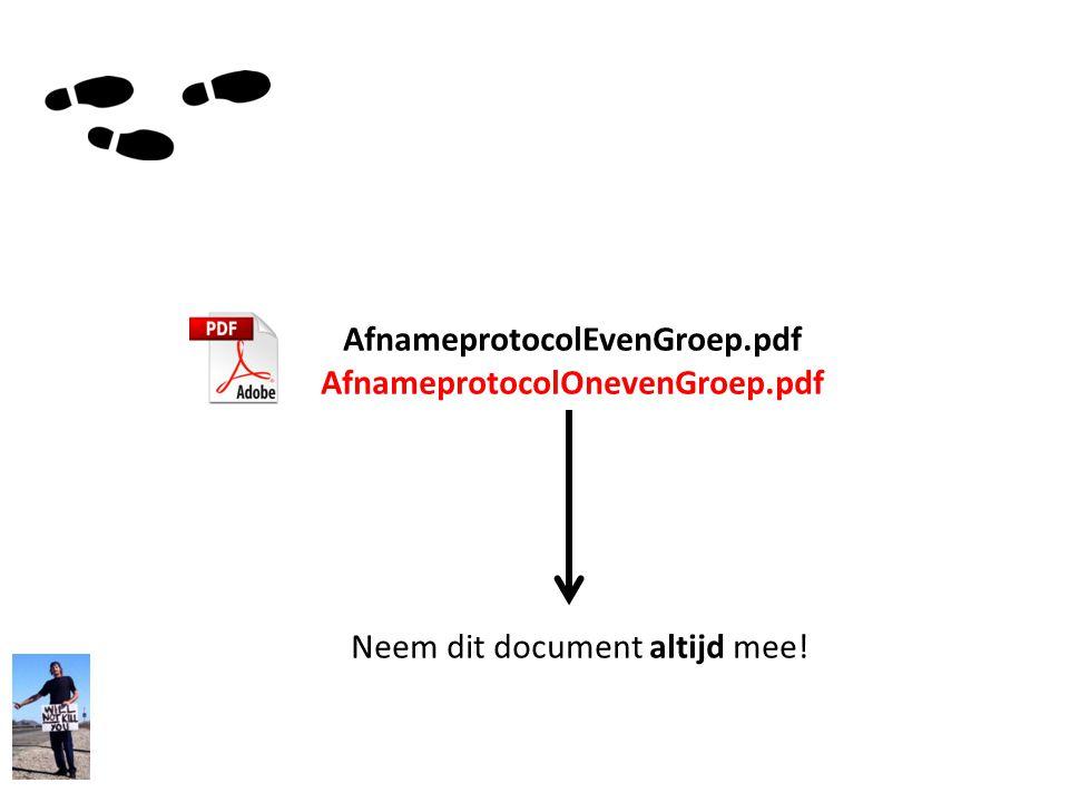AfnameprotocolEvenGroep.pdf AfnameprotocolOnevenGroep.pdf Neem dit document altijd mee!