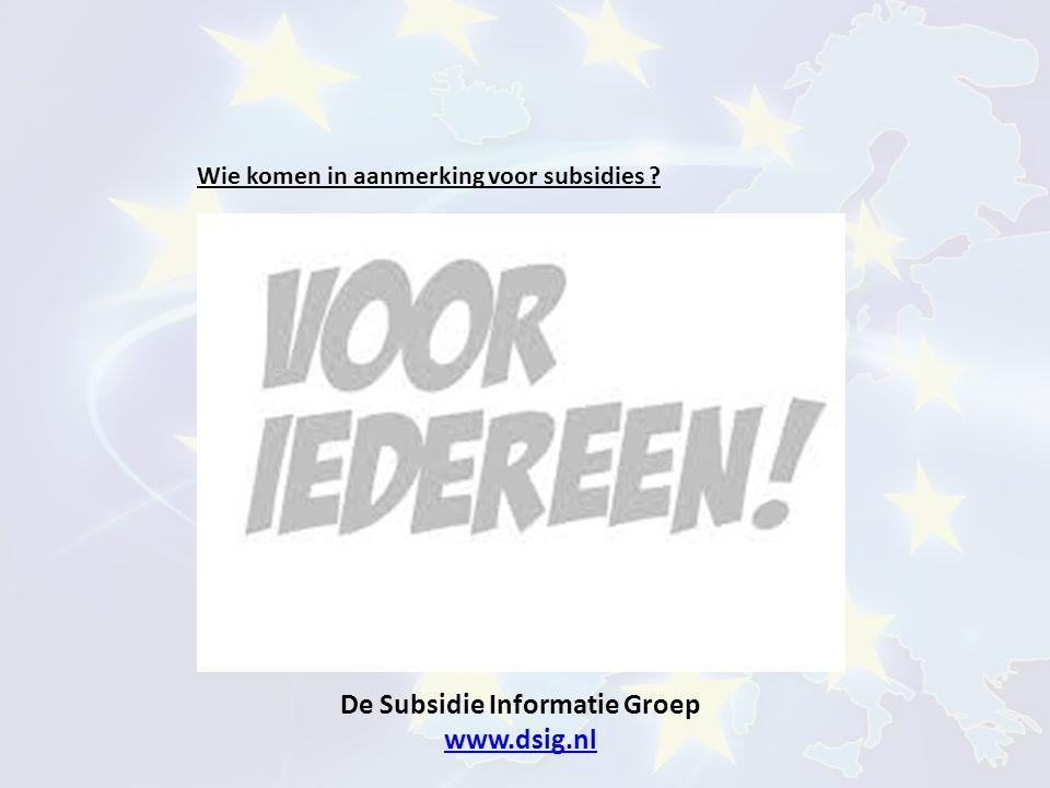 De Subsidie Informatie Groep www.dsig.nl www.dsig.nl Subsidie voor de ICT : De 2 VOORWAARDEN