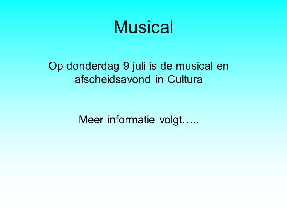 Musical Op donderdag 9 juli is de musical en afscheidsavond in Cultura Meer informatie volgt…..