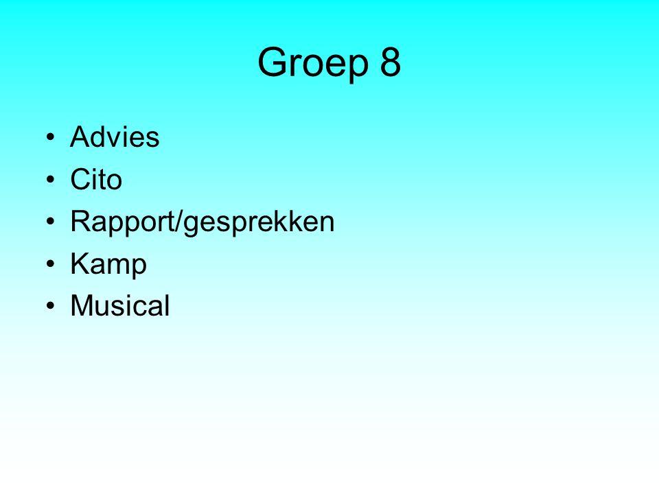 Groep 8 Advies Cito Rapport/gesprekken Kamp Musical