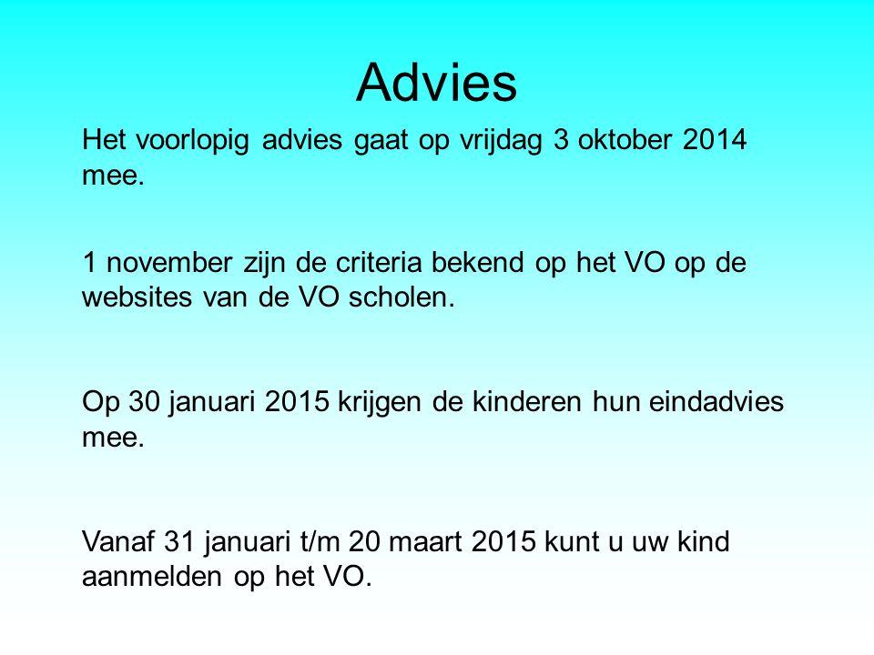 Advies Het voorlopig advies gaat op vrijdag 3 oktober 2014 mee. 1 november zijn de criteria bekend op het VO op de websites van de VO scholen. Op 30 j