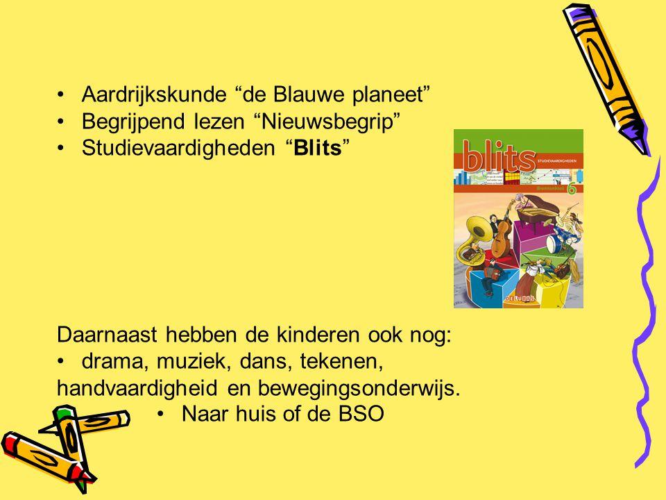"""Aardrijkskunde """"de Blauwe planeet"""" Begrijpend lezen """"Nieuwsbegrip"""" Studievaardigheden """"Blits"""" Daarnaast hebben de kinderen ook nog: drama, muziek, dan"""