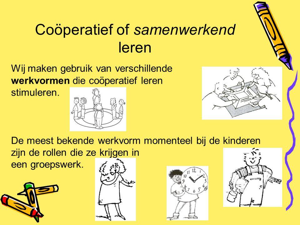 Coöperatief of samenwerkend leren Wij maken gebruik van verschillende werkvormen die coöperatief leren stimuleren. De meest bekende werkvorm momenteel