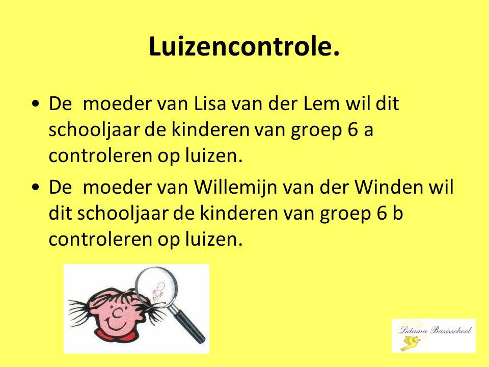 Luizencontrole. De moeder van Lisa van der Lem wil dit schooljaar de kinderen van groep 6 a controleren op luizen. De moeder van Willemijn van der Win