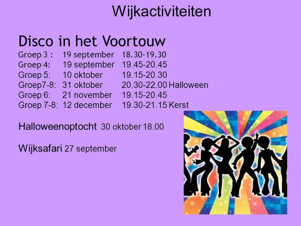 Disco in het Voortouw Groep 3 :19 september 18.30-19.30 Groep 4: 19 september 19.45-20.45 Groep 5: 10 oktober 19.15-20.30 Groep7-8:31 oktober20.30-22.