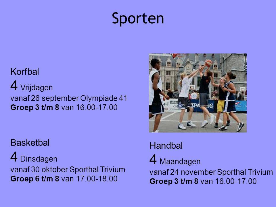 Sporten Basketbal 4 Dinsdagen vanaf 30 oktober Sporthal Trivium Groep 6 t/m 8 van 17.00-18.00 Handbal 4 Maandagen vanaf 24 november Sporthal Trivium G