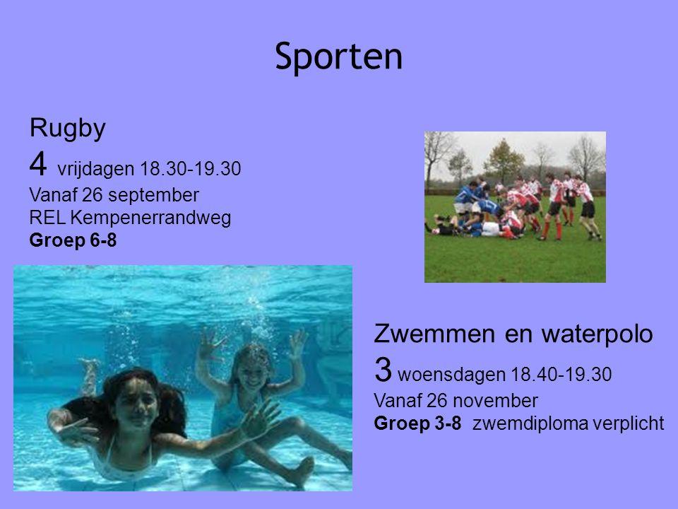 Sporten Rugby 4 vrijdagen 18.30-19.30 Vanaf 26 september REL Kempenerrandweg Groep 6-8 Zwemmen en waterpolo 3 woensdagen 18.40-19.30 Vanaf 26 november