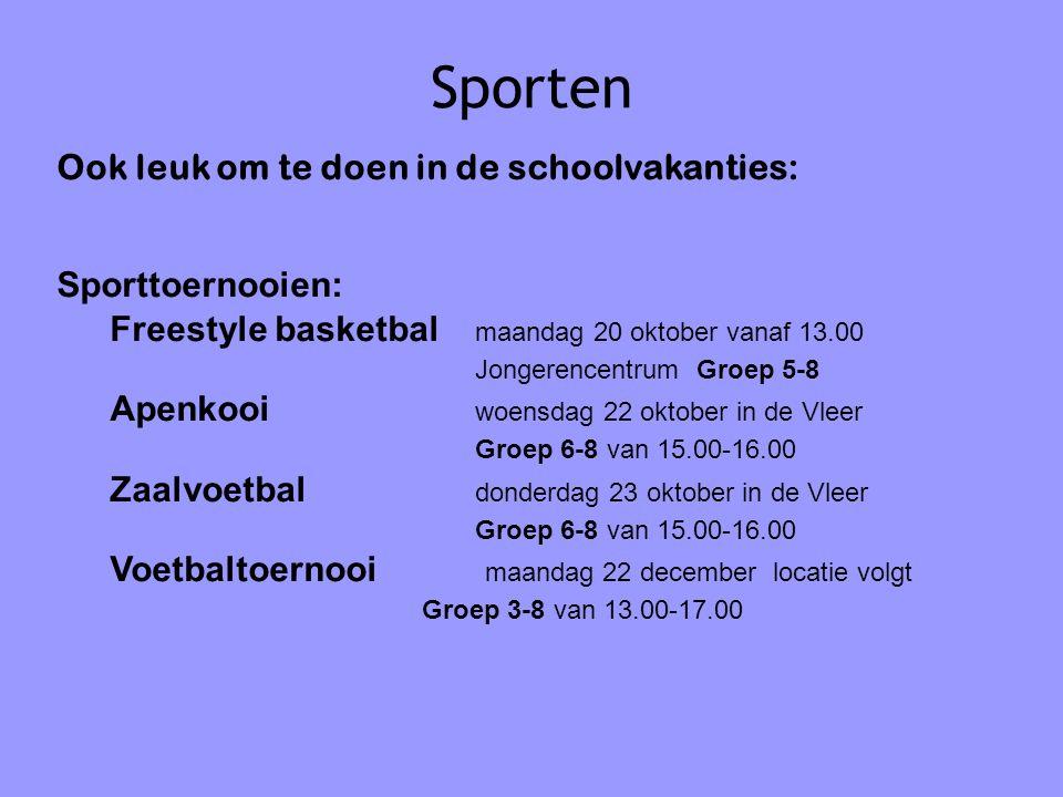 Sporten Ook leuk om te doen in de schoolvakanties: Sporttoernooien: Freestyle basketbal maandag 20 oktober vanaf 13.00 Jongerencentrum Groep 5-8 Apenk