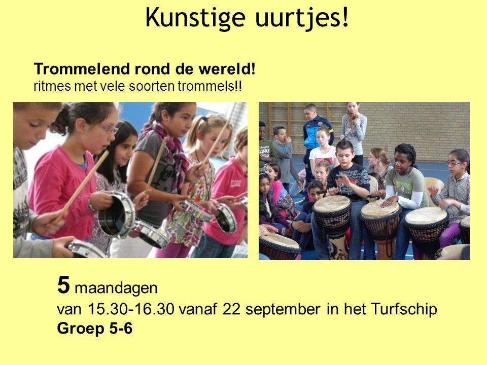 Kunstige uurtjes! Trommelend rond de wereld! ritmes met vele soorten trommels!! 5 maandagen van 15.30-16.30 vanaf 22 september in het Turfschip Groep