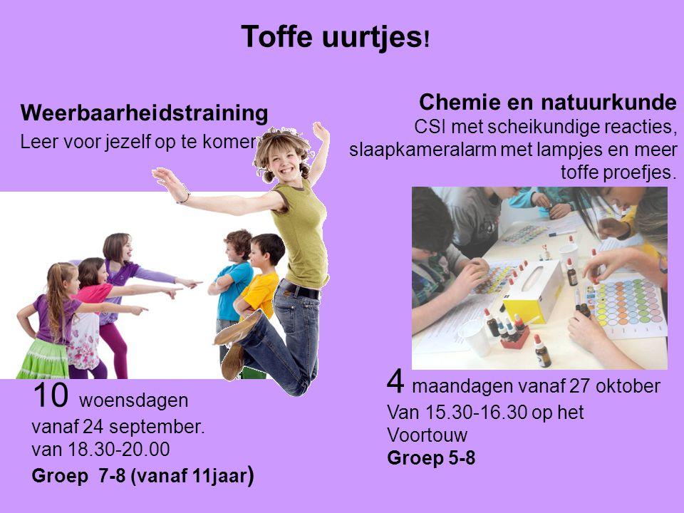 Toffe uurtjes ! 10 woensdagen vanaf 24 september. van 18.30-20.00 Groep 7-8 (vanaf 11jaar ) Weerbaarheidstraining Leer voor jezelf op te komen Chemie