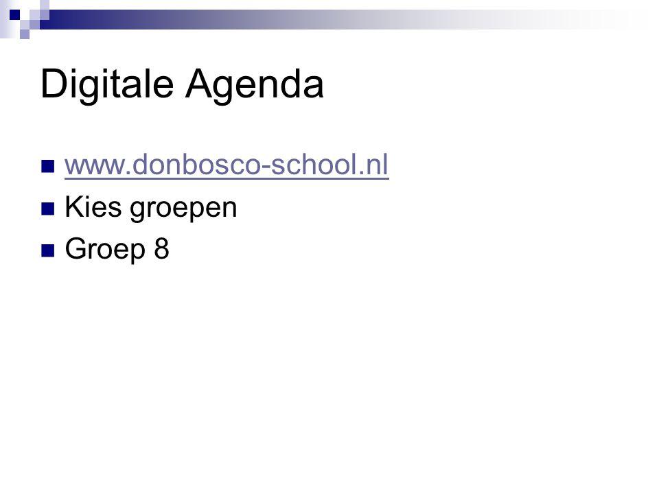 Digitale Agenda www.donbosco-school.nl Kies groepen Groep 8