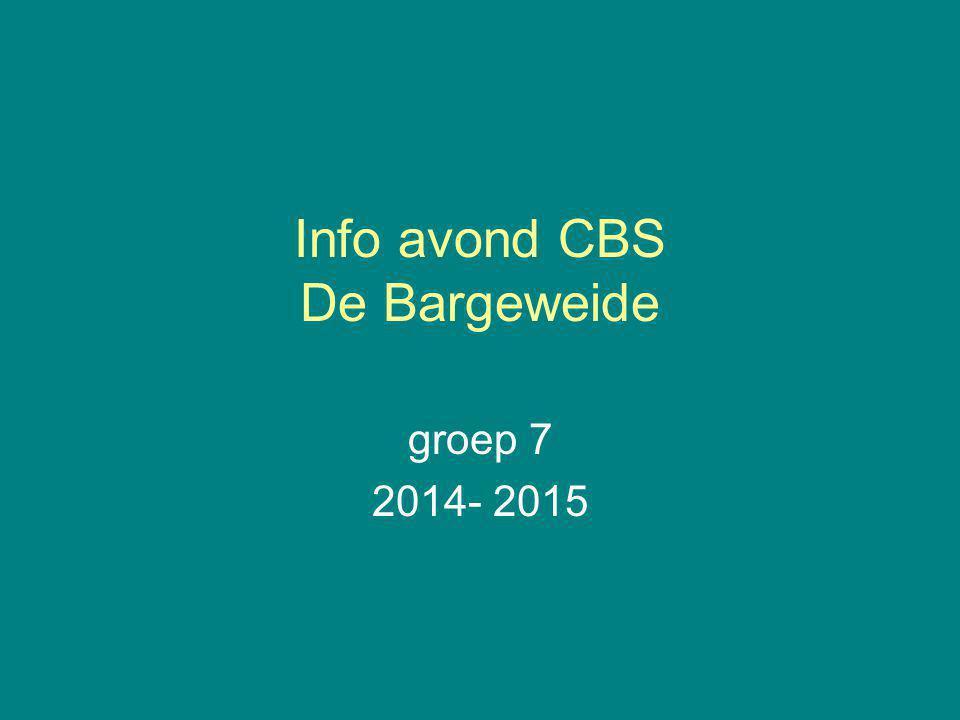 Info avond CBS De Bargeweide groep 7 2014- 2015
