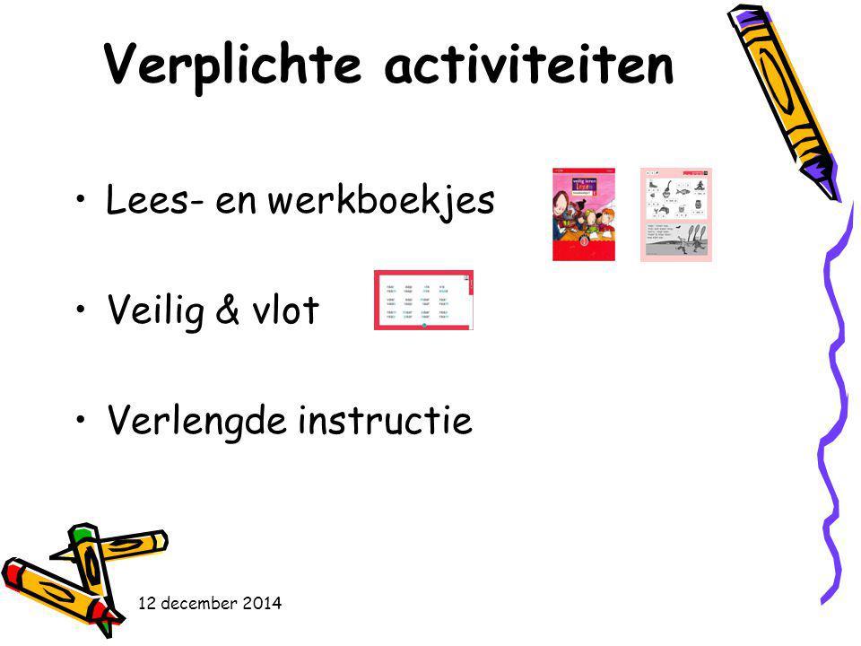 Verplichte activiteiten Lees- en werkboekjes Veilig & vlot Verlengde instructie 12 december 2014