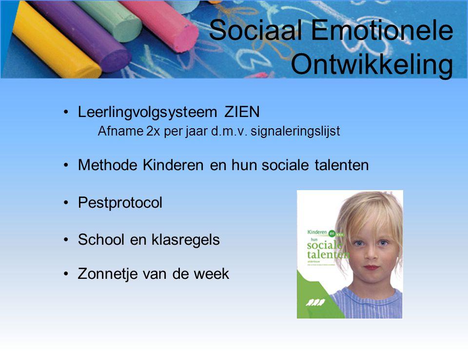 Sociaal Emotionele Ontwikkeling Leerlingvolgsysteem ZIEN Afname 2x per jaar d.m.v. signaleringslijst Methode Kinderen en hun sociale talenten Pestprot