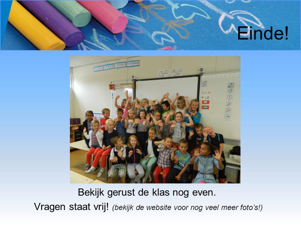 Einde! Bekijk gerust de klas nog even. Vragen staat vrij! (bekijk de website voor nog veel meer foto's!)
