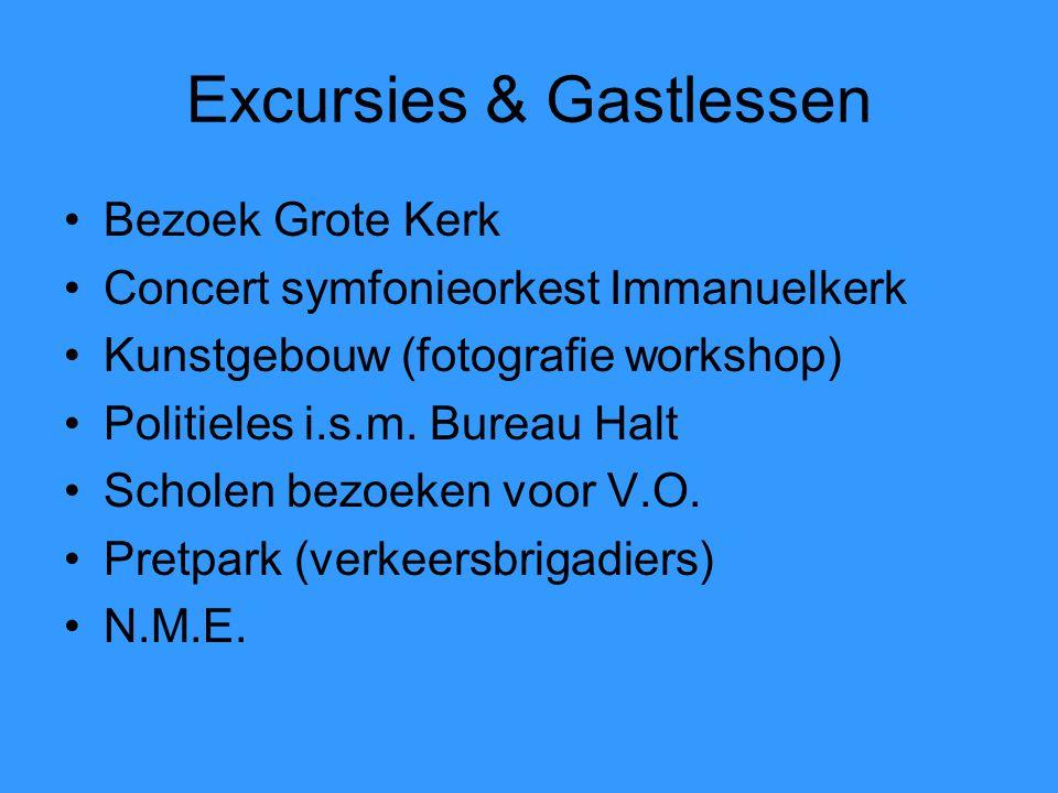 Excursies & Gastlessen Bezoek Grote Kerk Concert symfonieorkest Immanuelkerk Kunstgebouw (fotografie workshop) Politieles i.s.m. Bureau Halt Scholen b