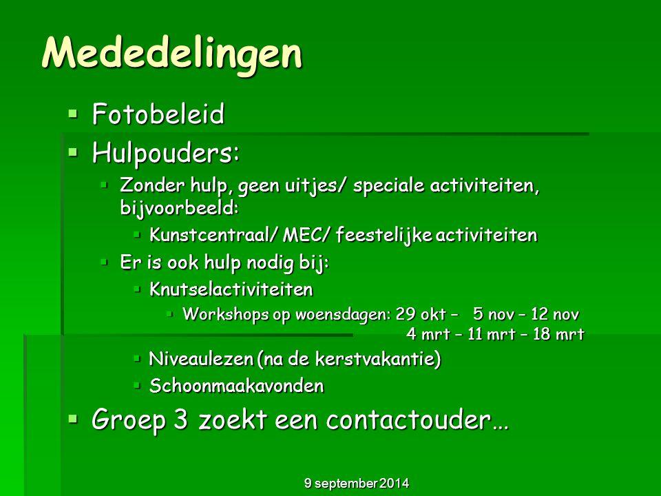 Mededelingen  Fotobeleid  Hulpouders:  Zonder hulp, geen uitjes/ speciale activiteiten, bijvoorbeeld:  Kunstcentraal/ MEC/ feestelijke activiteite