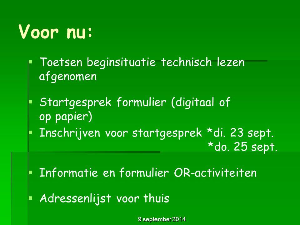 Voor nu:   Toetsen beginsituatie technisch lezen afgenomen   Startgesprek formulier (digitaal of op papier)   Inschrijven voor startgesprek *di.
