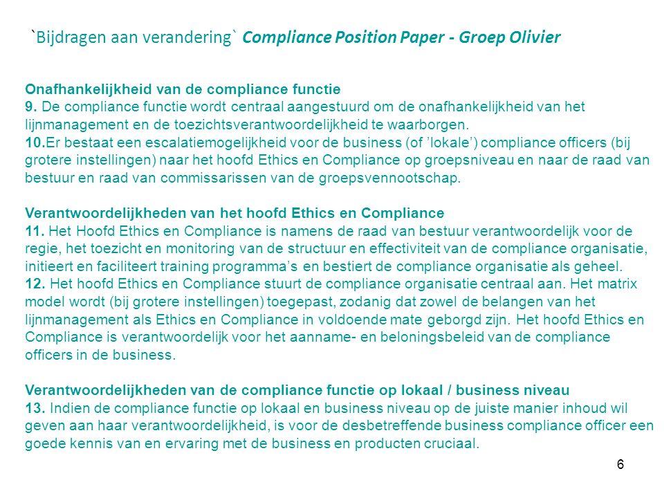 6 `Bijdragen aan verandering` Compliance Position Paper - Groep Olivier Onafhankelijkheid van de compliance functie 9. De compliance functie wordt cen