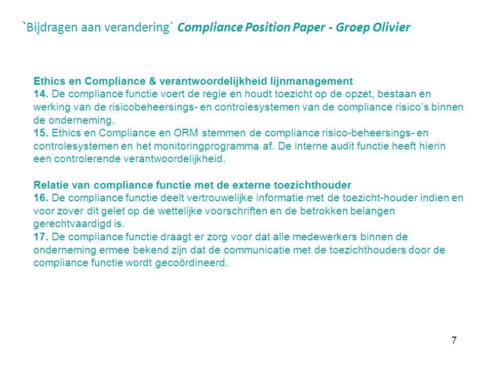 7 `Bijdragen aan verandering` Compliance Position Paper - Groep Olivier Ethics en Compliance & verantwoordelijkheid lijnmanagement 14. De compliance f