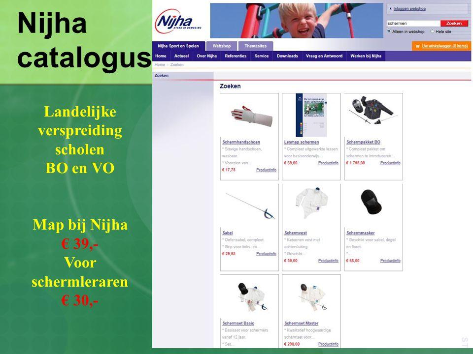 Nijha catalogus Landelijke verspreiding scholen BO en VO Map bij Nijha € 39,- Voor schermleraren € 30,-