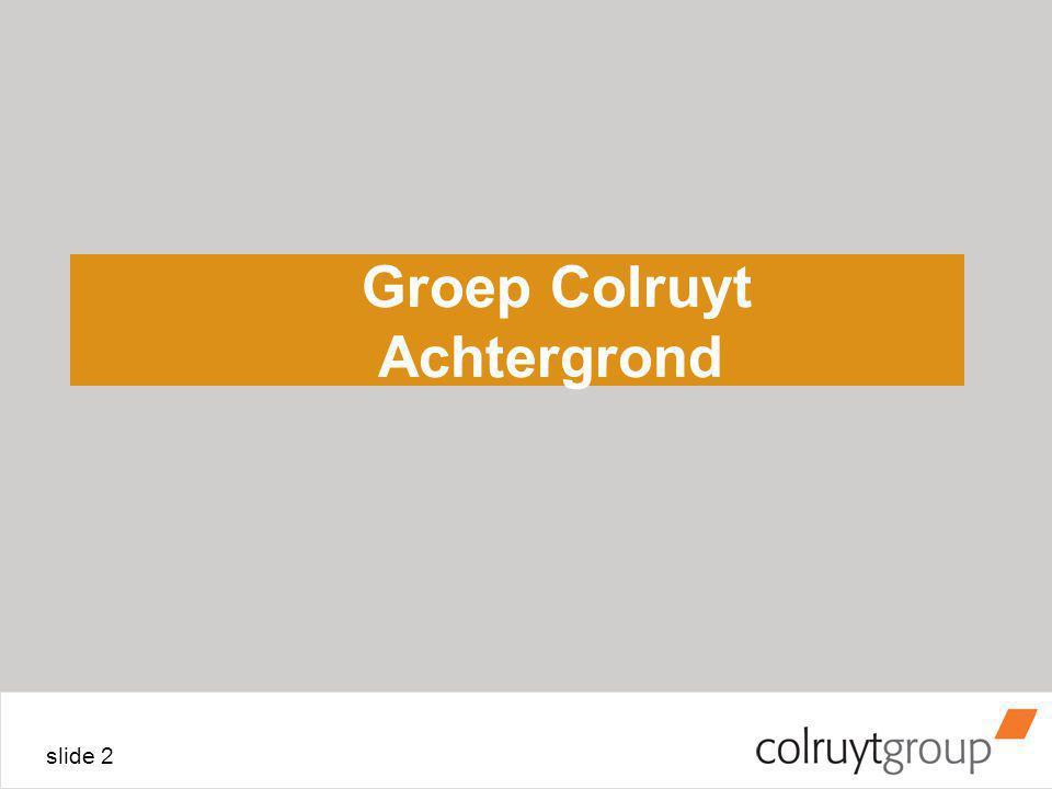 slide 2 Groep Colruyt Achtergrond