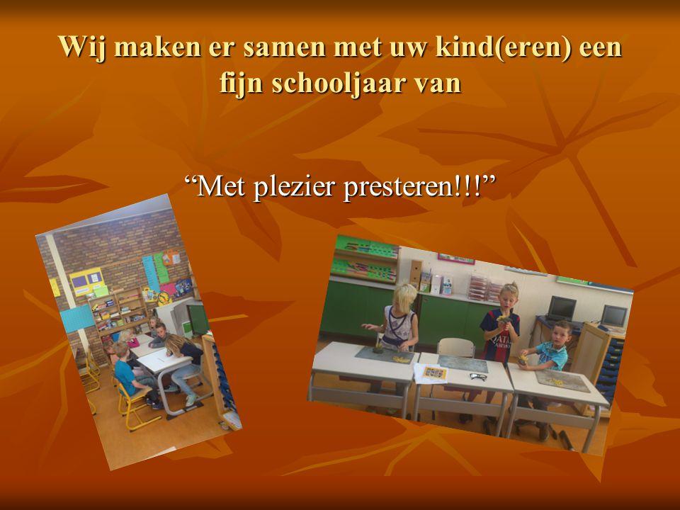 """Wij maken er samen met uw kind(eren) een fijn schooljaar van """"Met plezier presteren!!!"""""""
