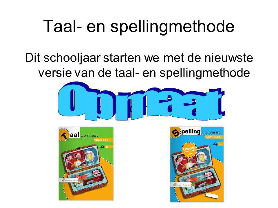 Taal- en spellingmethode Dit schooljaar starten we met de nieuwste versie van de taal- en spellingmethode De wereld in getallen