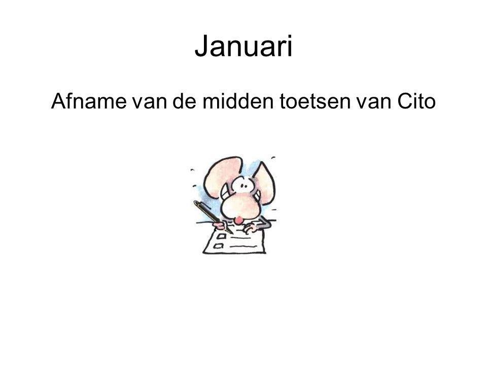 Januari Afname van de midden toetsen van Cito